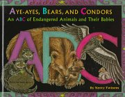 9780716765257: Aye-Ayes, Bears, and Condors: An ABC of Endagered Animals and Their Babies