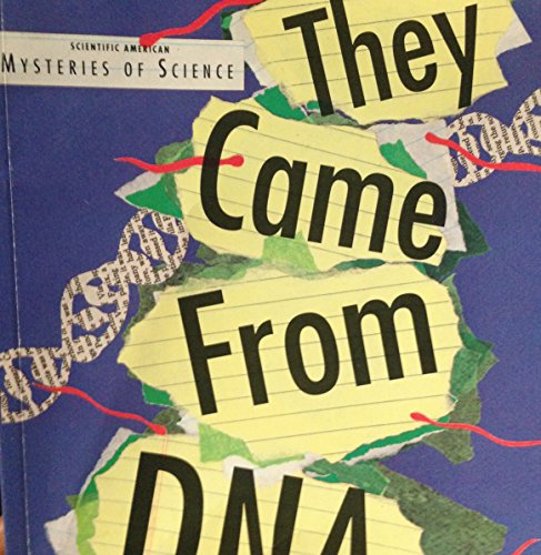 They Came from DNA (Scientific American Mysteries of Science) (0716765268) by Billy Aronson