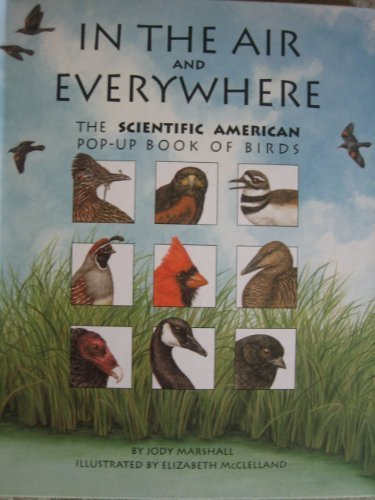 In the Air and Everywhre. The Scientific American Pop Up Book Of Birds