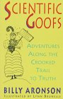 Scientific Goofs: Adventures Along the Crooked Trail to Truth (0716765535) by Aronson, Billy
