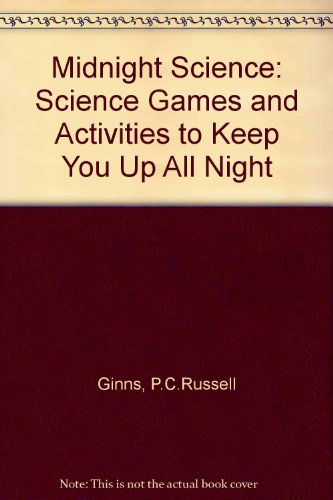Midnight Science: Science Games & Activities to: Ginns, Russell