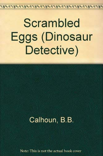 9780716765844: Scrambled Eggs (Dinosaur Detective)