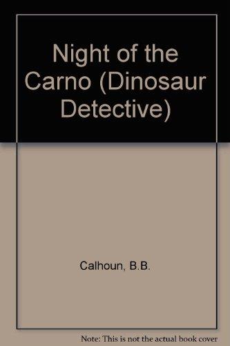 9780716765929: Night of the Carnotaurus (Dinosaur Detective)