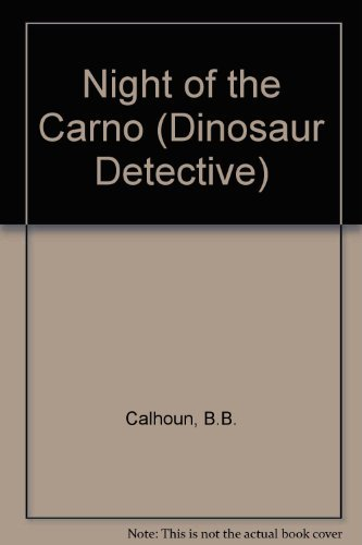 9780716765936: Night of the Carnotaurus (Dinosaur Detective)