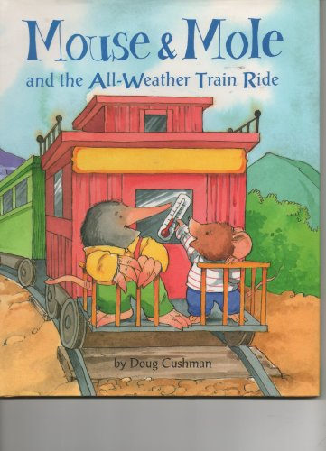 9780716766001: Mouse & Mole: And the All-Weather Train Ride (The Mouse & Mole)