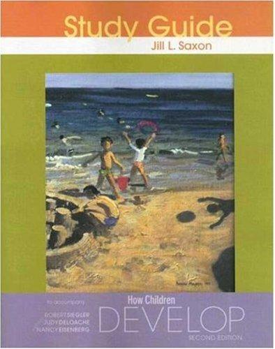 How Children Develop Study Guide: Saxon, Jill