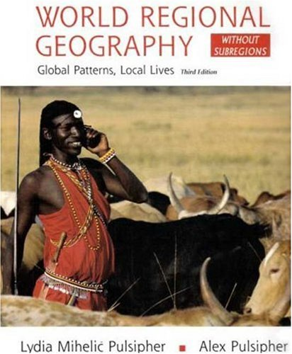 9780716768258: World Regional Geography (without Subregions): Global Patterns, Local Lives