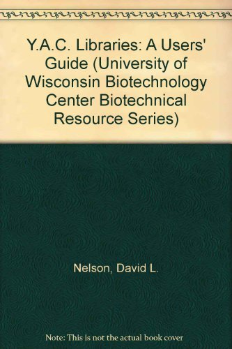 9780716770145: YAC Libraries: A User's Guide (University of Wisconsin Biotechnology Center Biotechnical Resource Series)