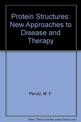9780716770213: Protein Structures: New Approaches to Disease and Therapy