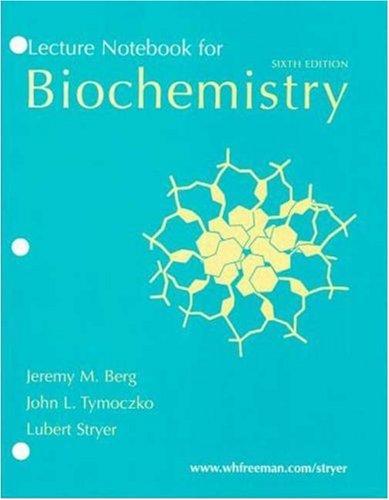 Biochemistry Lecture Notebook: Jeremy M. Berg,