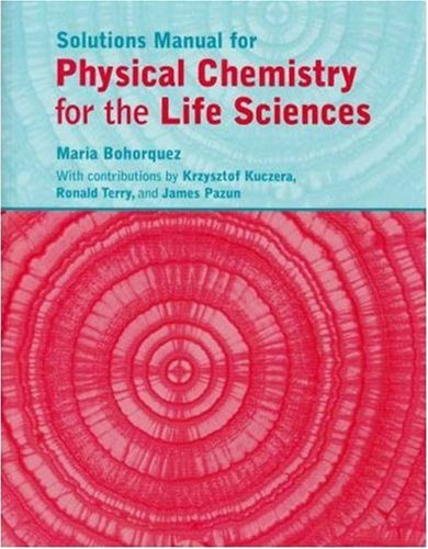 9780716772620: Physical Chemistry for the Life Sciences Solutions Manual