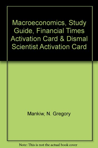 Macroeconomics, Study Guide, Financial Times Activation Card & Dismal Scientist Activation Card (9780716774761) by N. Gregory Mankiw
