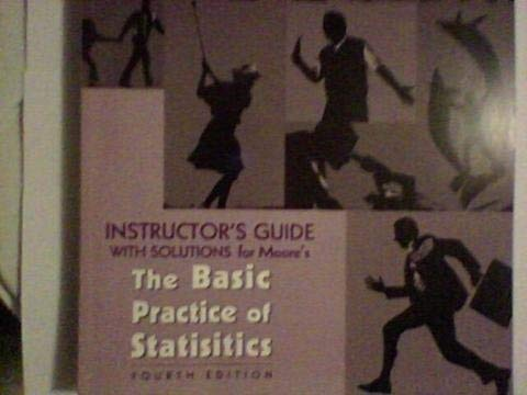 9780716777274: Instructor's Guide with Solutions for Moore's The Basic Practice of Statistics. 4th Edition.