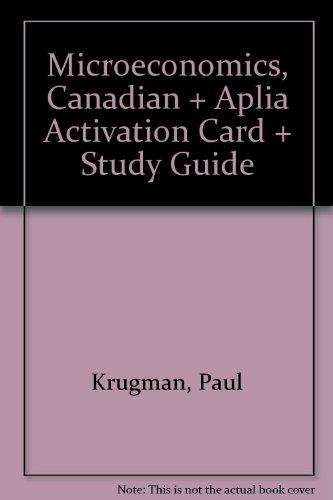 Microeconomics: Canadian Edition, Aplia Activation Card & Study Guide: Krugman, Paul, Romer, ...