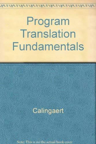 Program Translation Fundamentals: Methods and Issues: Calingaert, Peter