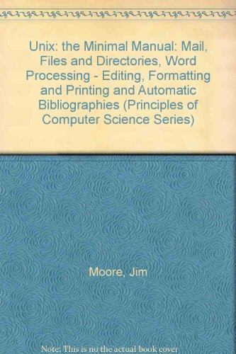 9780716781950: Unix: The Minimal Manual : Mail, Files and Directories, Word Processing : Editing, Formatting and Printing and Automatic Bibliographies (Principles)