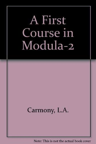 9780716782292: A First Course in Modula-2