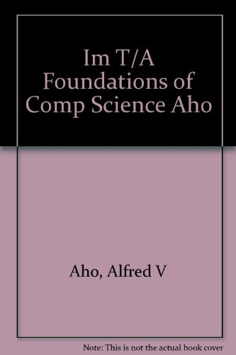 9780716782568: Im T/A Foundations of Comp Science Aho