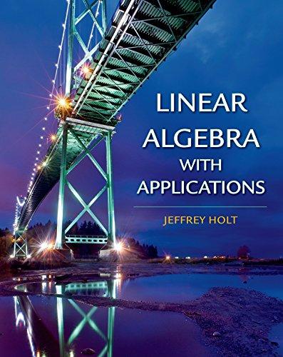 Linear Algebra with Applications: Jeffrey Holt