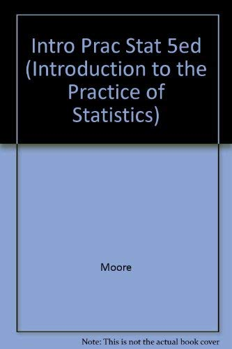 9780716787686: Intro Prac Stat 5ed (INTRODUCTION TO THE PRACTICE OF STATISTICS)
