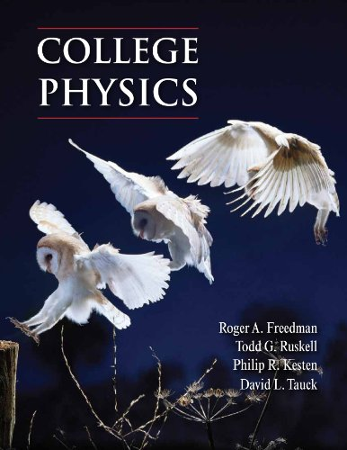 College Physics (Volume 1): Freedman, Roger, Ruskell,