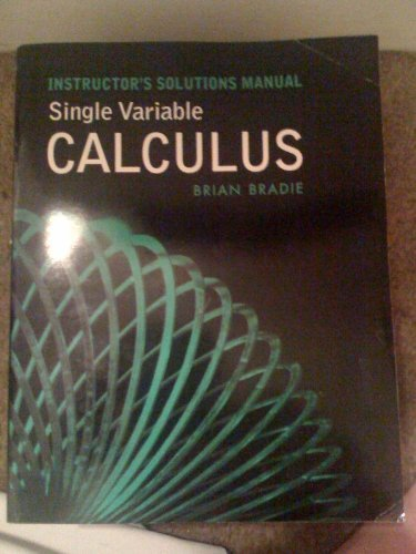 Instructor's Solutions Manual Single Variable Calculus: Brian Braide