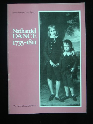 Nathaniel Dance 1735-1811 - Catalogue of Exhibition at the Iveagh Bequest, Kenwood: Goodreau, David...