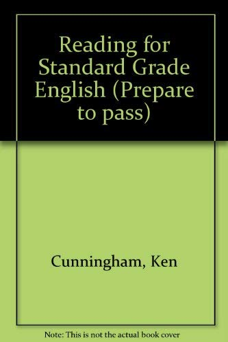 Reading for Standard Grade English (Prepare to: Cunningham, Ken
