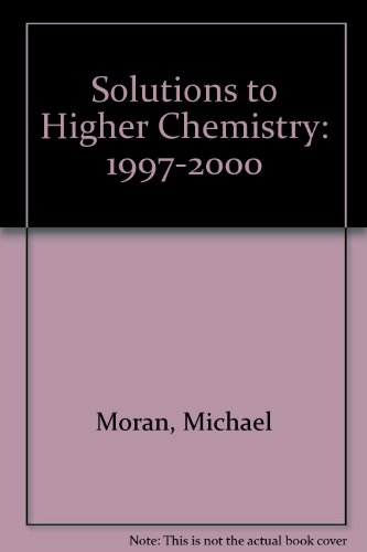 9780716932529: Solutions to Higher Chemistry: 1997-2000