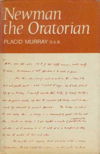 Newman the Oratorian: His Unpublished Oratory Papers: Placid Murray, editor