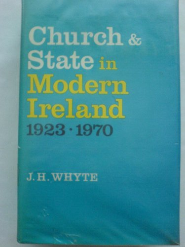 Church and State in Modern Ireland, 1923-1970: John Henry Whyte