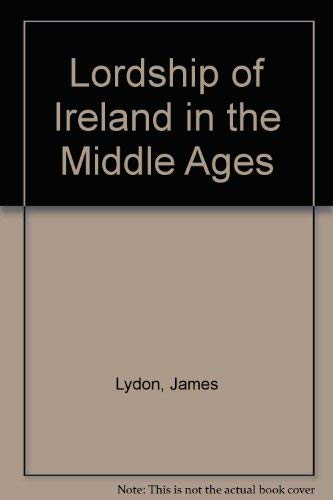 9780717105052: Lordship of Ireland in the Middle Ages