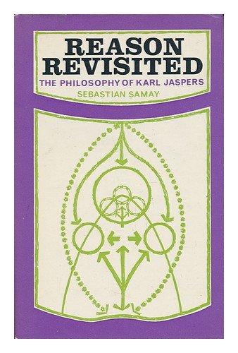 Reason revisited : the philosophy of Karl: Samay, Sebastian