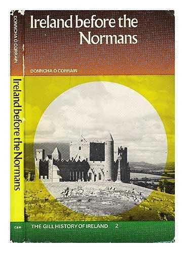 Ireland Before the Normans (History of Ireland): Donncha O'Corrain