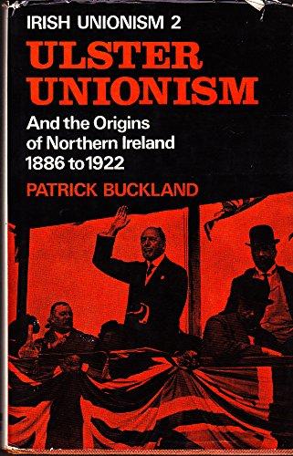 9780717105908: Irish Unionism: Ulster Unionism and the Origins of Northern Ireland, 1886-1922 Pt. 2