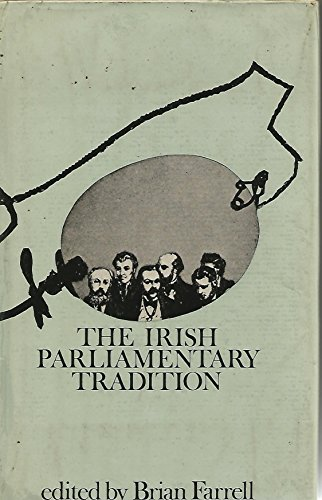 9780717105946: Irish Parliamentary Tradition