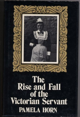 9780717107469: The Rise and Fall of the Victorian Servant