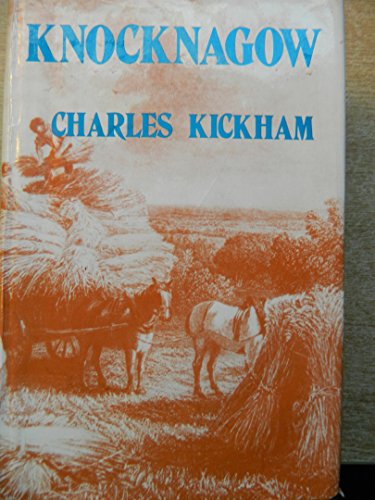 Knocknagow: Or, the Cabins of Tipperary: Kickham, Charles J.