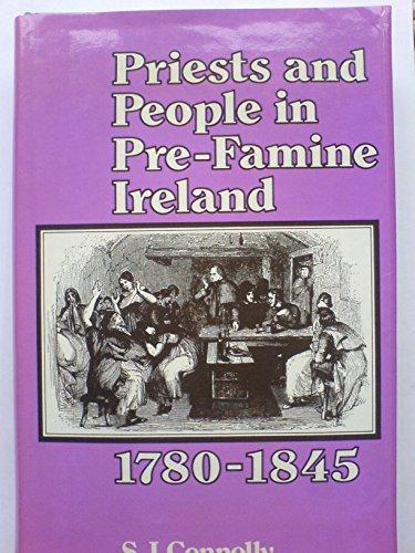 9780717109555: Priests and People in Pre-famine Ireland, 1780-1845