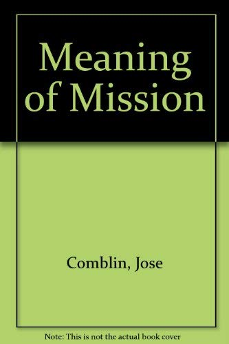 Meaning of Mission: Comblin, Jose