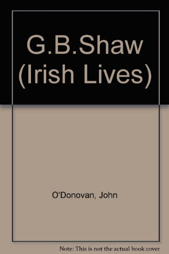 Bernard Shaw (Gill's Irish Lives) (0717110729) by John O'Donovan