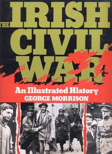 Irish Civil War: A Photographic Record: Morrison, George; Coogan,