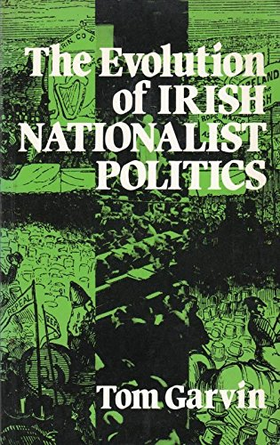 The Evolution of Irish Nationalist Politics: Garvin, Tom