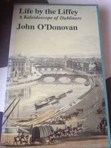 Life by the Liffey: A kaleidoscope of Dubliners: John O'Donovan
