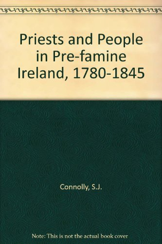 9780717114108: Priests and People in Pre-famine Ireland, 1780-1845