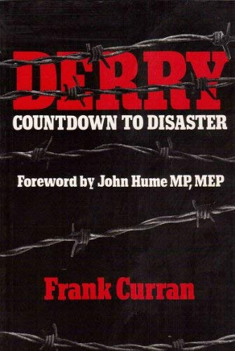 Derry: Countdown to Disaster: Curran, Frank