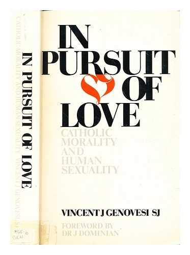 9780717115198: In Pursuit of Love: Catholic Morality and Human Sexuality