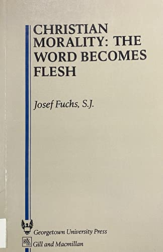 9780717115648: Christian Morality: The Word Becomes Flesh