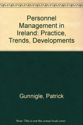 9780717116089: Personnel Management in Ireland: Practice, Trends, Developments