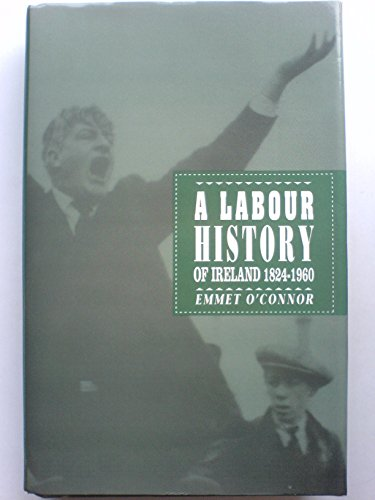 9780717116195: A Labour History of Ireland, 1824-1960